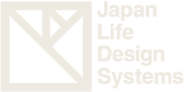 JAPAN LIFE DESIGN SYSTEMS